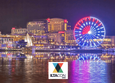 ILTA's 41st Annual Educational Conference August 19 - 23 National Harbor, Maryland