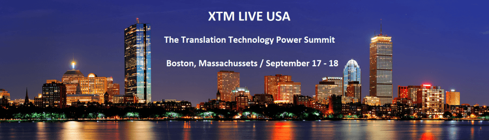 XTM LIVE USA: The Translation Technology Power Summit takes place in Boston September 17 - 18