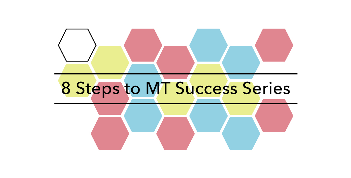 8-Steps-to-MT-Success-Series-Introduction