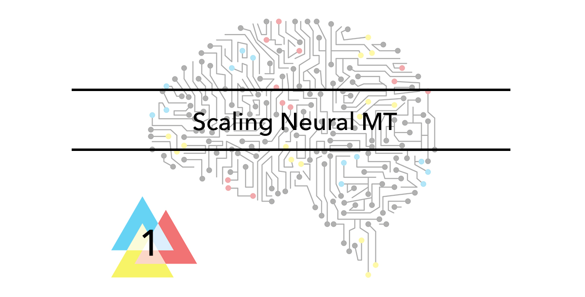Issue-1-Scaling-Neural-MT