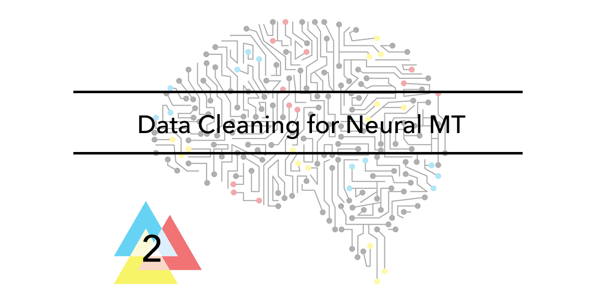 Issue-2-Data-Cleaning-for-Neural-MT