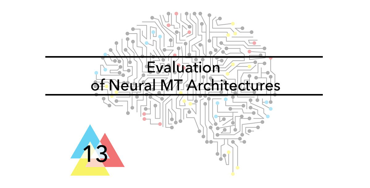 Issue-13-Evaluation-of-Neural-MT-Architectures