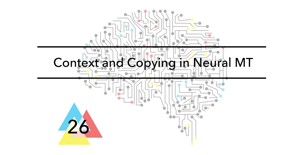 Issue-26-Context-and-Copying-in-Neural-MT