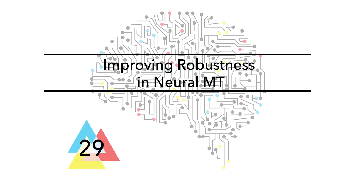 Issue-29-Improving-Robustness-in-Neural-MT