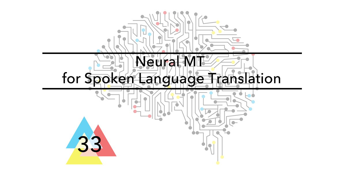 Issue-33-Neural-MT-for-Spoken-Language-Translation