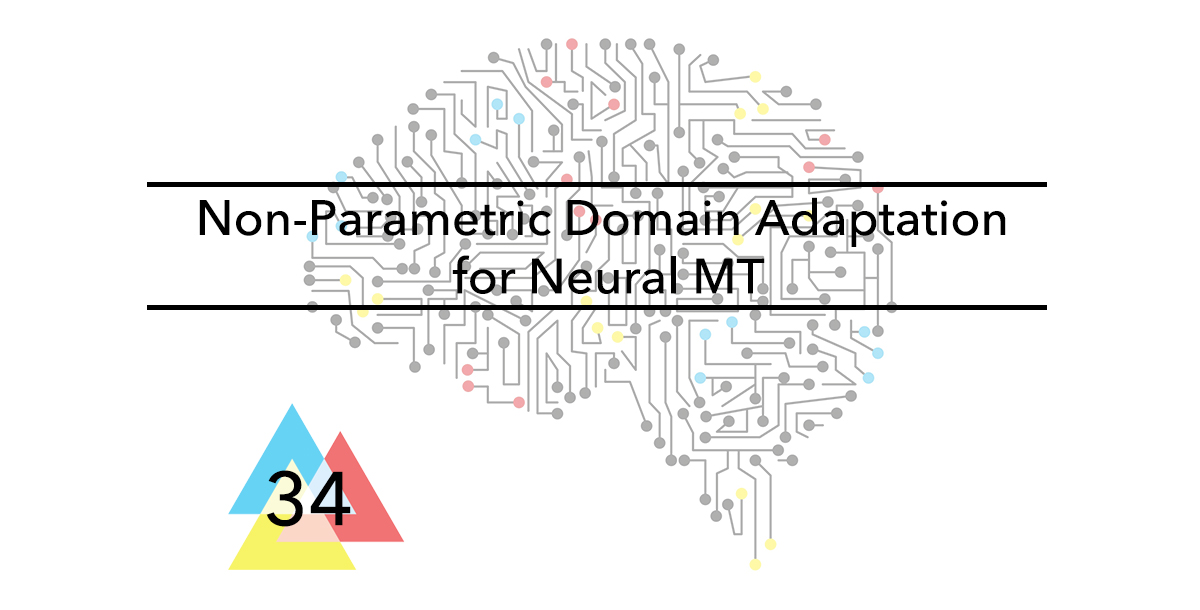 Issue-34-Non-Parametric-Domain-Adaptation-for-Neural-MT
