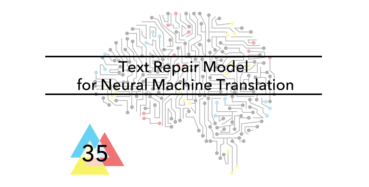 Issue-35-Text-Repair-Model-for-Neural-Machine-Translation