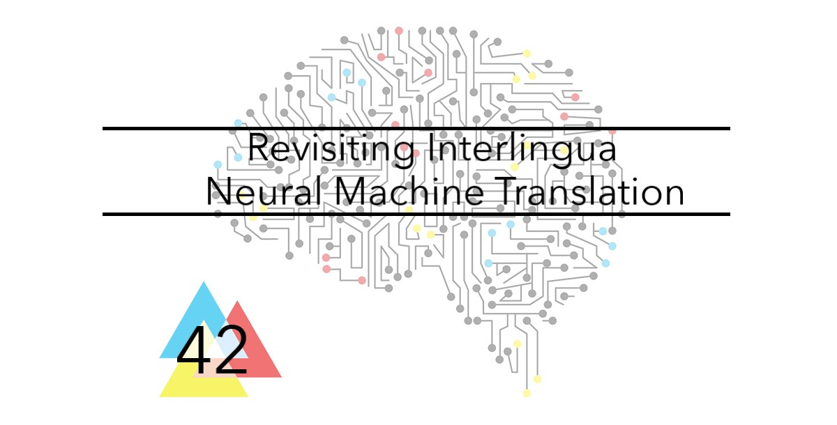 Revisiting Interlingua Neural Machine Translation