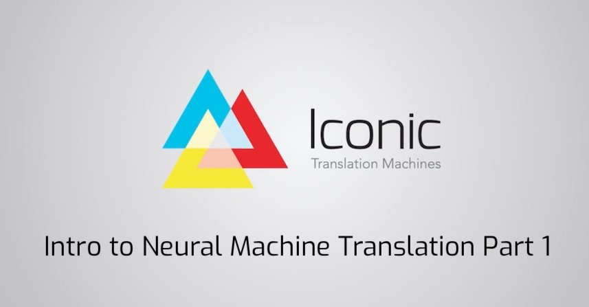 ntro-to-Neural-Machine-Translation-Part-1-