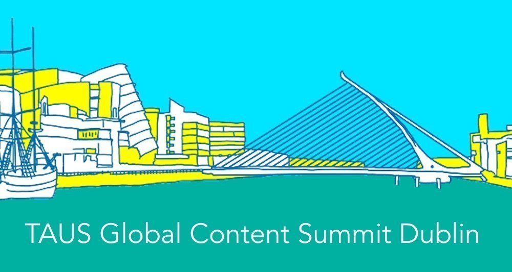 TAUS Global Content Summit Dublin