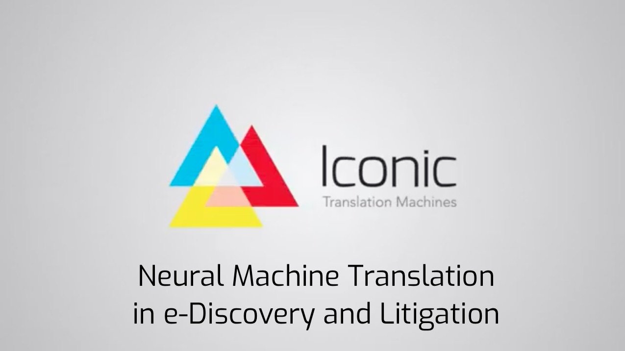 Neural Machine Translation in e-Discovery and Litigation