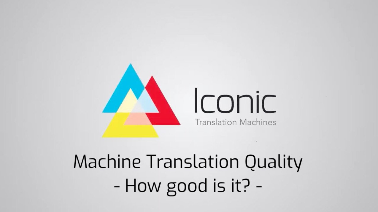 Machine Translation Quality - How good is it? -