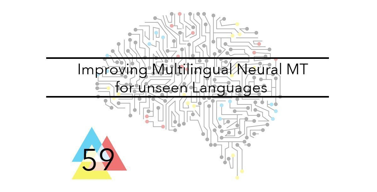 NMT Issue 59 Improving Multilingual Neural MT for unseen Languages