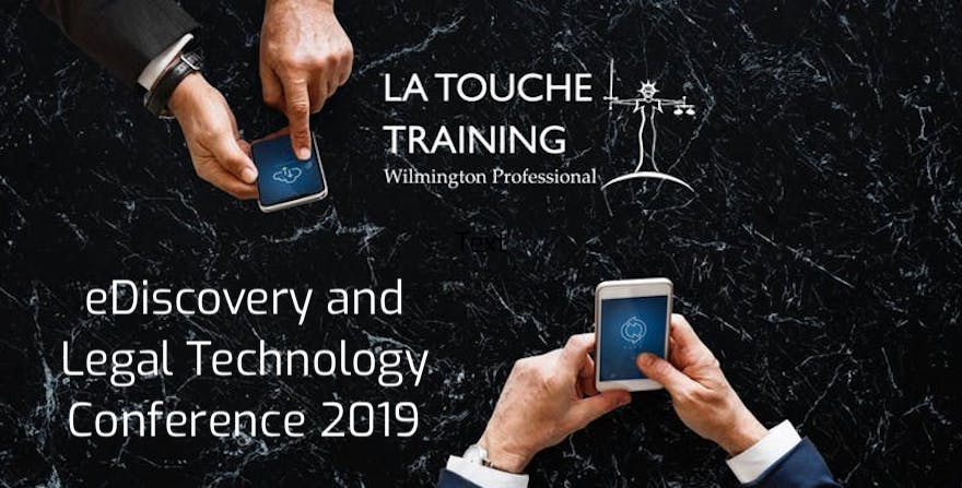 eDiscovery and Legal Technology Conference 2019