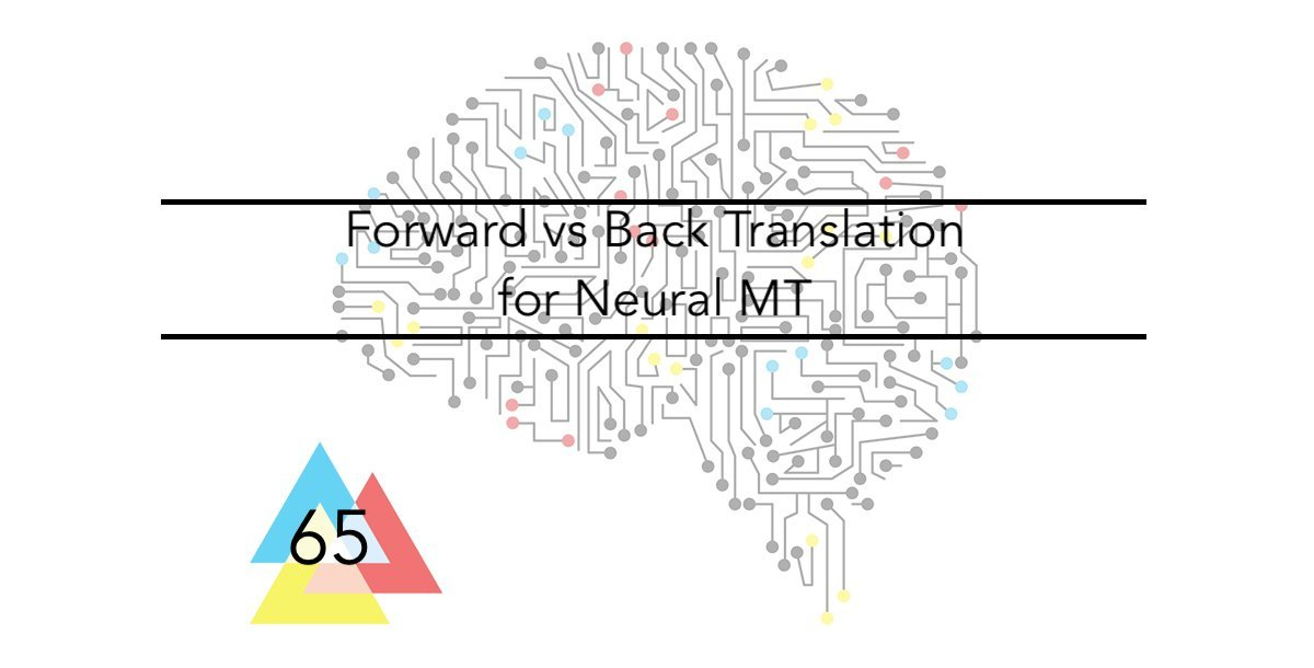Forward vs Back Translation for Neural MT