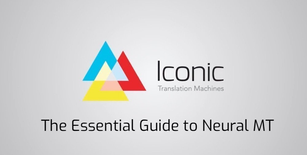 The Essential Guide to Neural MT