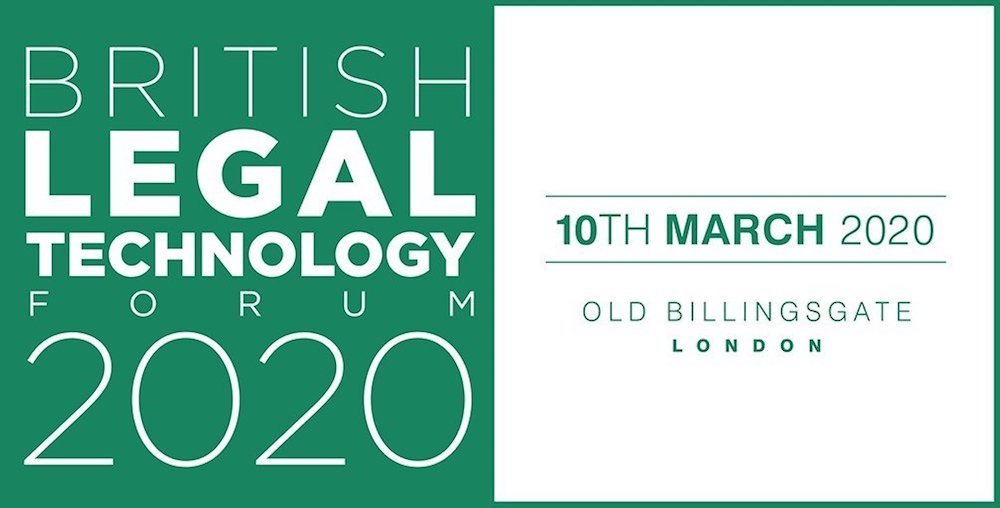 British Legal Technology Forum – London – 10 March 2020
