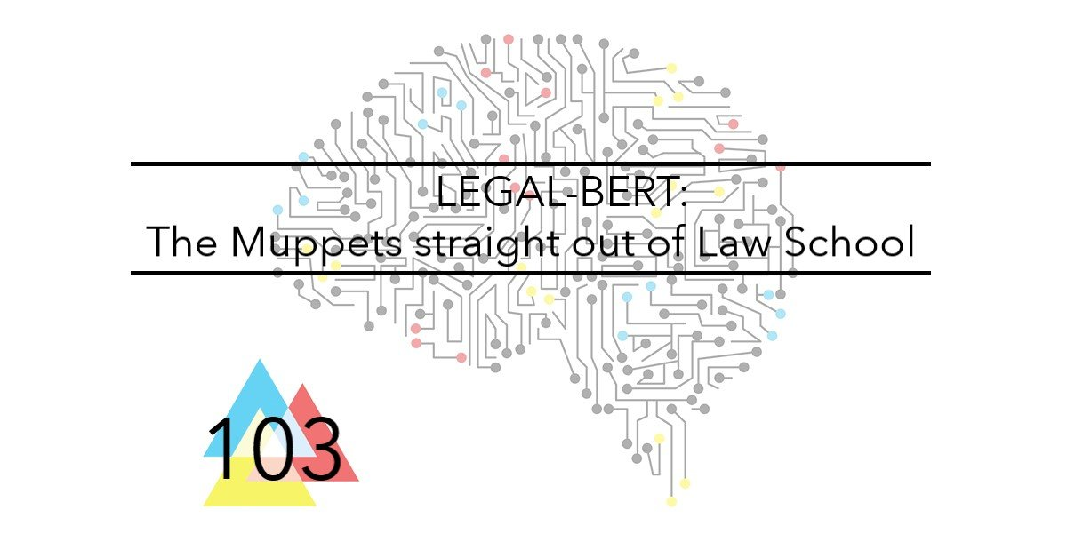 NMT 103 LEGAL BERT The Muppets straight out of Law School