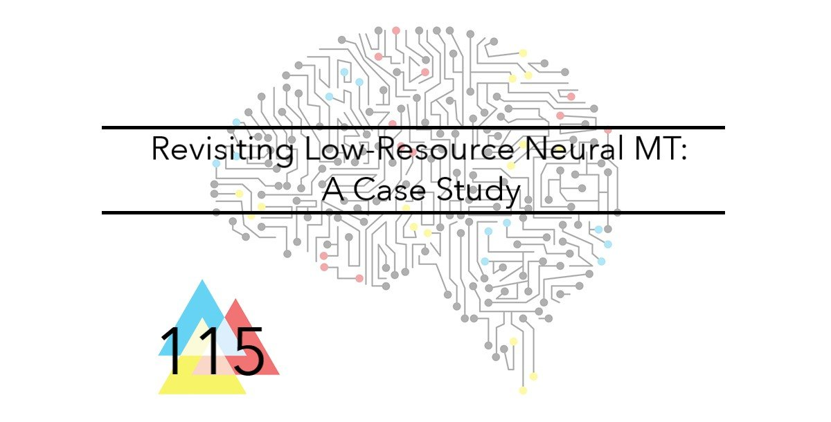 NMT 115 Revisiting Low Resource Neural Machine Translation A Case Study