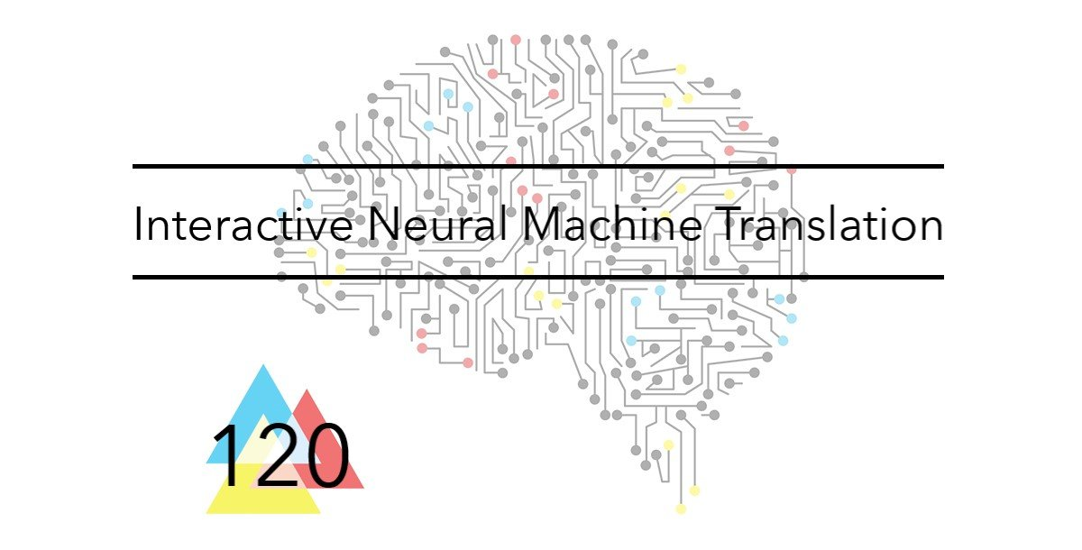 NMT 120 Interactive Neural Machine Translation