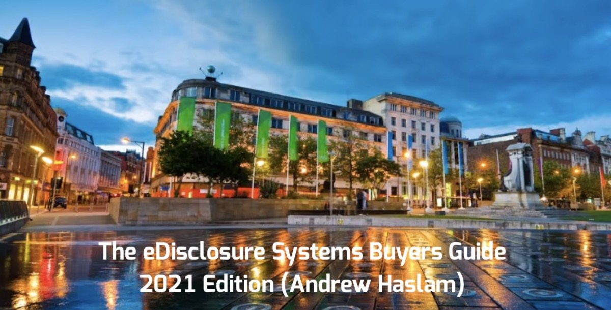 The eDisclosure Systems Buyers Guide – 2021 Edition (Andrew Haslam)